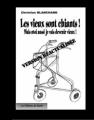 Couverture Les vieux sont chiants Editions du Barbu (Pamphlets) 2011