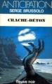 Couverture Crache-béton Editions Fleuve (Noir - Anticipation) 1984