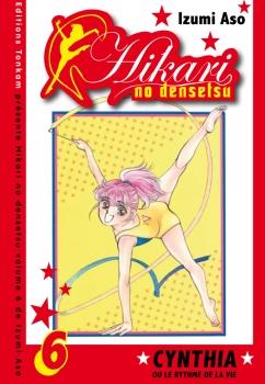 Couverture Hikari no densetsu : Cynthia ou le rythme de la vie, tome 6