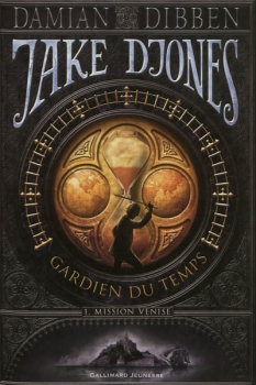 Couverture Jake Djones : Gardien du temps, tome 1 : Mission Venise