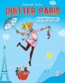 Couverture Quitter Paris; vous en rêvez ? Je l'ai fait ! Editions City 2012