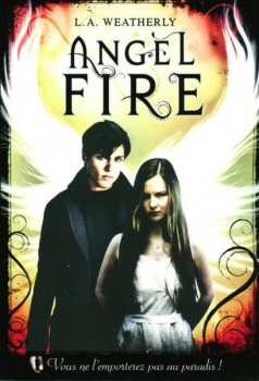 Angel, tome 2 : Angel Fire de L.A. Weatherly