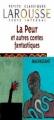 Couverture La peur et autres contes fantastiques Editions Larousse (Petits classiques) 2004