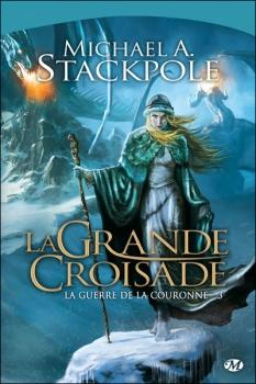 Couverture La guerre de la couronne, tome 3 : La grande croisade