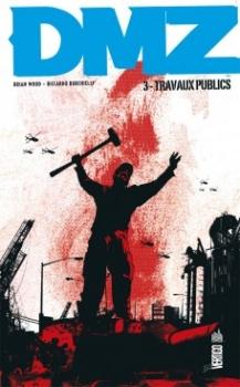 Couverture DMZ, tome 03 : Travaux publics