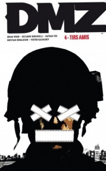 Couverture DMZ, tome 04 : Tirs amis