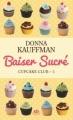 Couverture Cupcake club, tome 1 : Baiser sucré Editions  2012