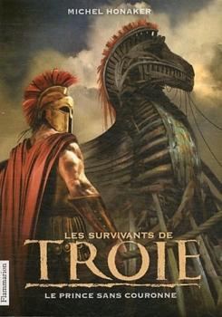 Couverture Les Survivants de Troie, tome 1 : Le Prince sans couronne