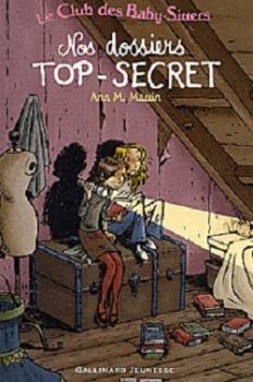 Couverture Le Club des Baby-Sitters : Nos dossiers top-secrets