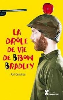 Couverture La drôle de vie de Bibow Bradley