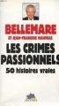 Couverture Les crimes passionnels, tome 1 : 50 histoires vraies Editions TF1 1989