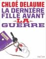 Couverture La dernière fille avant la guerre Editions Naïve 2007