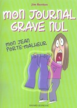 Couverture Mon journal grave nul / Mon journal full nul, tome 2 : Mon jean porte-malheur