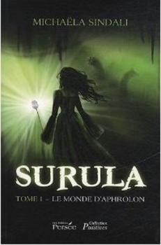 Couverture Surula, tome 1 : Le monde d'Aphrolon