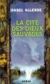 Couverture Mémoires de l'aigle et du jaguar, tome 1 : La Cité des Dieux sauvages Editions France Loisirs 2003