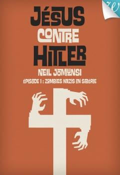 Couverture Jésus contre Hitler, tome 1 : Zombies nazis en Sibérie