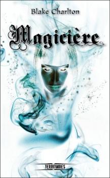 Couverture Mortilège, tome 2 : Magicière