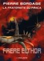 Couverture La Fraternité du Panca, tome 5 : Frère Elthor Editions L'Atalante (La Dentelle du cygne) 2012