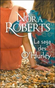 La saga des O'Hurley, tome 1 de Nora Roberts