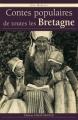 Couverture Contes populaires de toutes les Bretagne Editions Ouest-France (Contes et légendes) 2007
