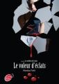 Couverture Le voleur d'éclats Editions Le Livre de Poche (Jeunesse) 2012