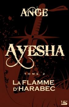Couverture Ayesha / Les trois lunes de Tanjor, tome 2 : La flamme d'Harabec