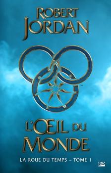 Robert Jordan - L'oeil du monde - La roue du temps T2 Couv68585610