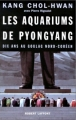 Couverture Les Aquariums de Pyongyang Editions Robert Laffont 2001