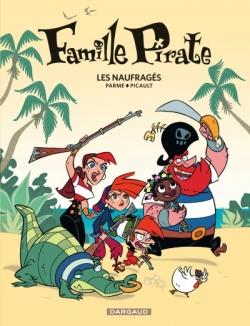 Couverture Famille Pirate, tome 1 : Les naufragés