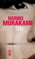 Couverture 1Q84, tome 1 : Avril-juin Editions 10/18 2012