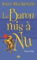 Couverture Noblesse oblige, tome 5 : Le baron mis à nu Editions Milady (Pemberley) 2012