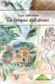 Couverture La langue des dieux Editions La Planète des Couleurs 2012