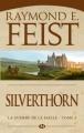 Couverture Les Chroniques de Krondor / La Guerre de la faille, tome 3 : Silverthorn Editions Milady 2012