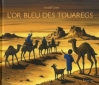Couverture L'or bleu des Touaregs Editions Le Sorbier 2009
