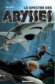 Le Spectre des Abysses, tome 1 de Kat Falls