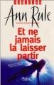 Couverture Et ne jamais la laisser partir Editions Michel Lafon (Thriller) 2001