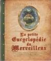 Couverture La Petite encyclopédie du Merveilleux Editions France Loisirs 2007