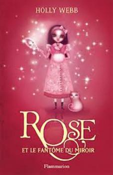 Couverture Rose, tome 4 : Rose et le fantôme du miroir
