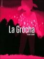 Couverture La Gröcha Editions Atrabile (Bile blanche) 2012