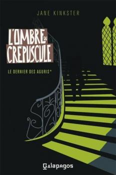Couverture Le Dernier des Aguris, tome 1 : L'Ombre du crépuscule