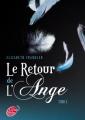 Couverture Le retour de l'ange, tome 1 : Le baiser Editions Le Livre de Poche (Jeunesse) 2012