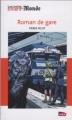 Couverture Roman de gare Editions Le Monde (Les petits polars) 2012