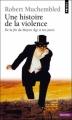 Couverture Une histoire de la violence Editions Points (Histoire) 2012