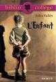 Couverture L'enfant Editions Hachette (Biblio collège) 2006