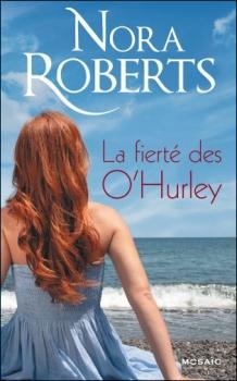 La saga des O'Hurley, tome 2 : La fierté des O'Hurley de Nora Roberts