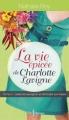 Couverture La vie épicée de Charlotte Lavigne, tome 3 : Cabernet sauvignon et shortcake aux fraises Editions Libre Expression 2012