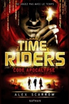 Time Riders, tome 3 : Code Apocalypse de Alex Scarrow