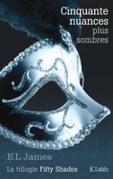 Couverture Cinquante nuances de Grey, tome 2 : Cinquante nuances plus sombres