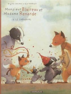 Couverture Monsieur Blaireau et Madame Renarde, tome 5 : Le carnaval