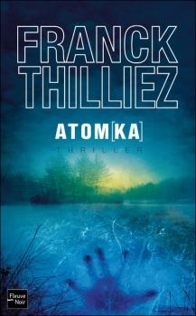 Franck Sharko & Lucie Hennebelle, tome 3 : Atomka de Franck Thilliez